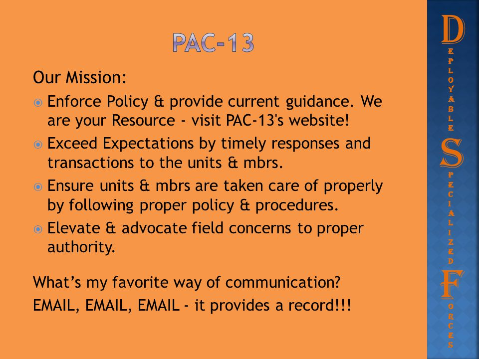 D PAC-13. eployable. Our Mission: Enforce Policy & provide current guidance. We are your Resource - visit PAC-13 s website!