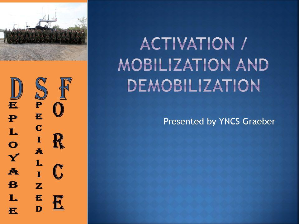 Activation / mobilization and demobilization