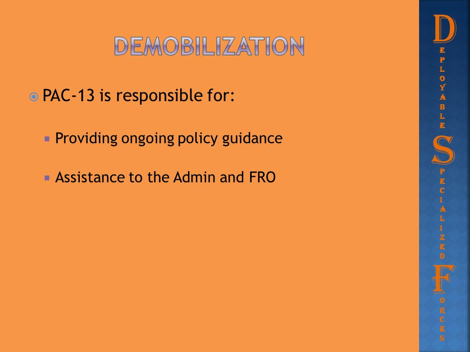 D S F DEmobilization PAC-13 is responsible for: