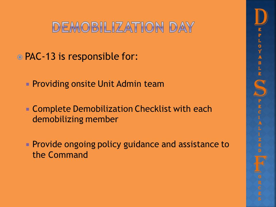 D S F Demobilization day PAC-13 is responsible for:
