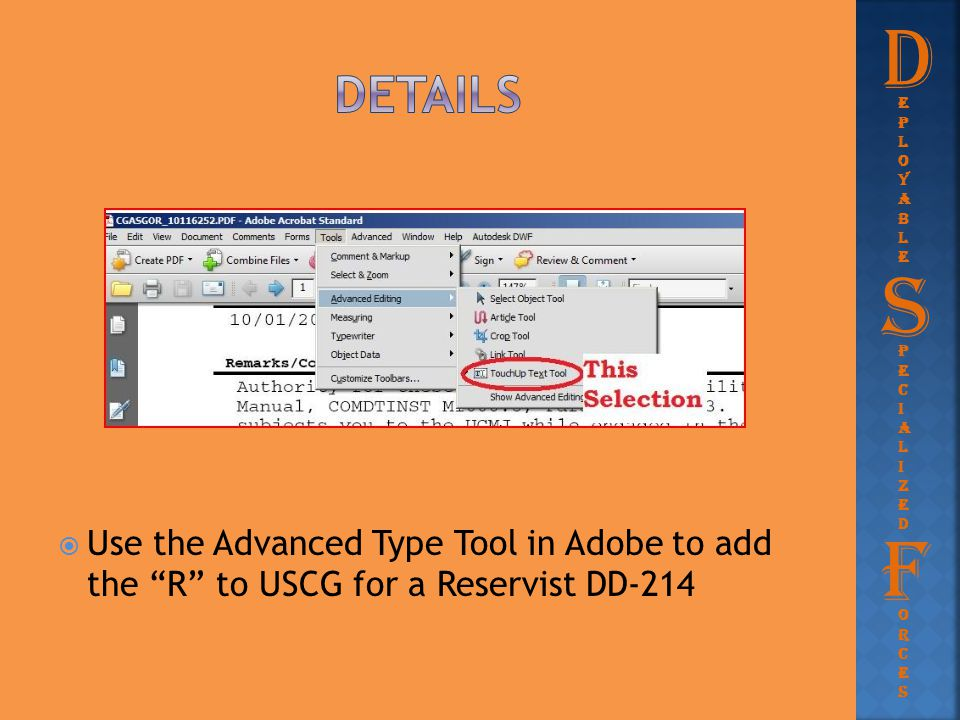 D Details. eployable. Use the Advanced Type Tool in Adobe to add the R to USCG for a Reservist DD-214.