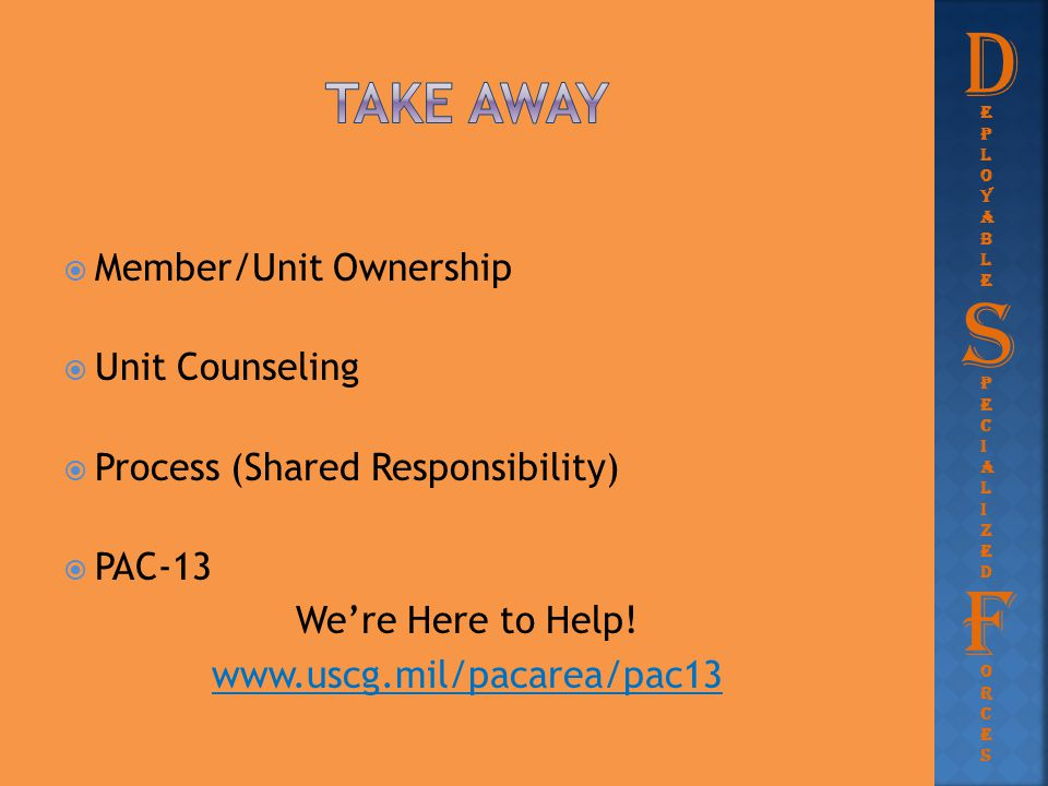 D S F Take away Member/Unit Ownership Unit Counseling