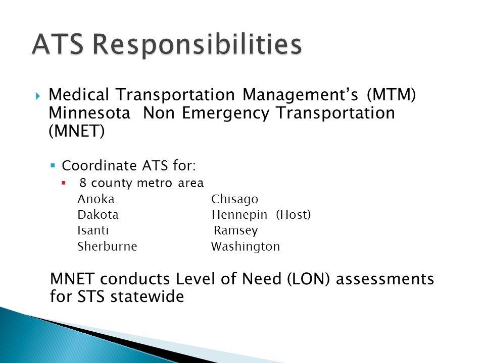 ATS Responsibilities Medical Transportation Management's (MTM) Minnesota Non Emergency Transportation (MNET)
