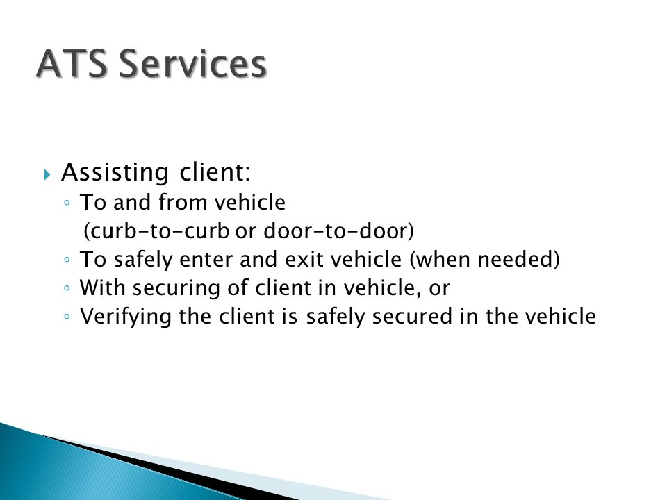 ATS Services Assisting client: To and from vehicle