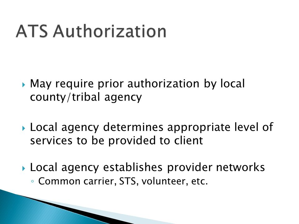 ATS Authorization May require prior authorization by local county/tribal agency.