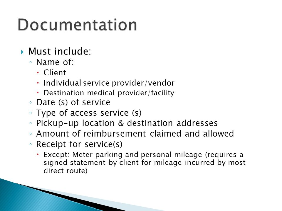 Documentation Must include: Name of: Date (s) of service