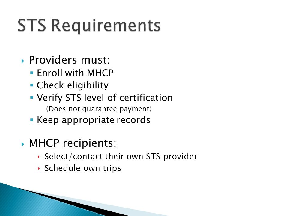 STS Requirements Providers must: MHCP recipients: Enroll with MHCP