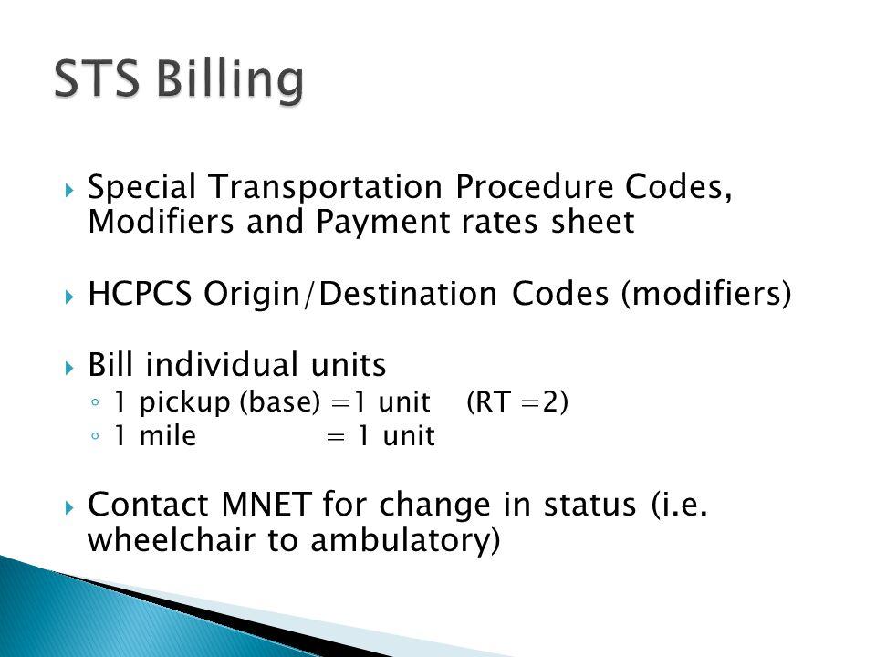 STS Billing Special Transportation Procedure Codes, Modifiers and Payment rates sheet. HCPCS Origin/Destination Codes (modifiers)