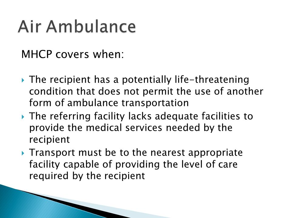 Air Ambulance MHCP covers when: