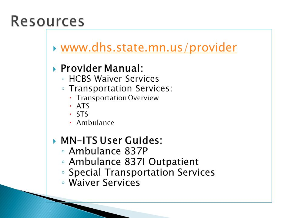 Resources www.dhs.state.mn.us/provider Provider Manual: