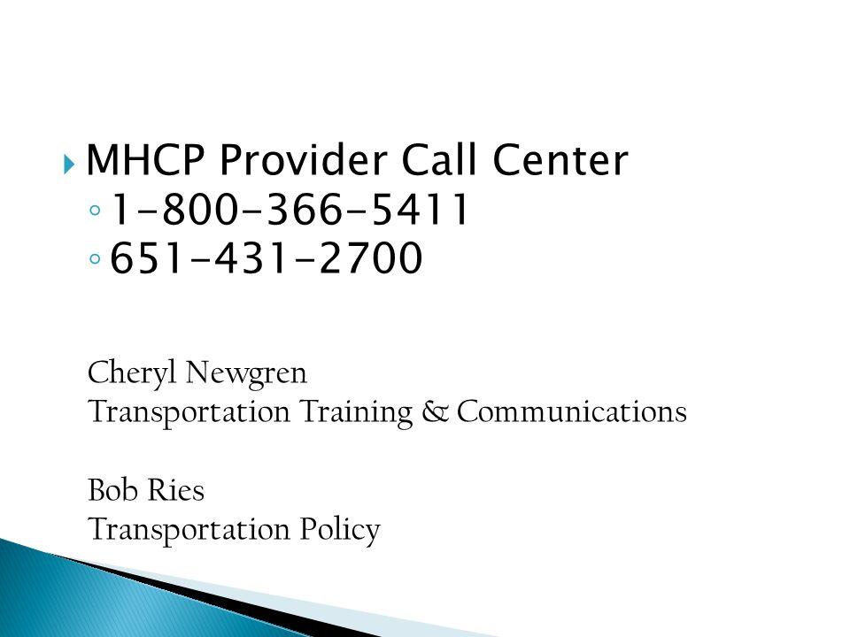 MHCP Provider Call Center 1-800-366-5411 651-431-2700