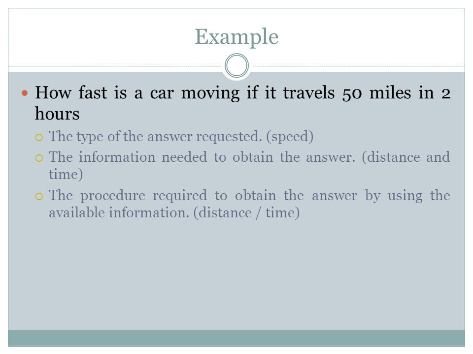 Example How fast is a car moving if it travels 50 miles in 2 hours
