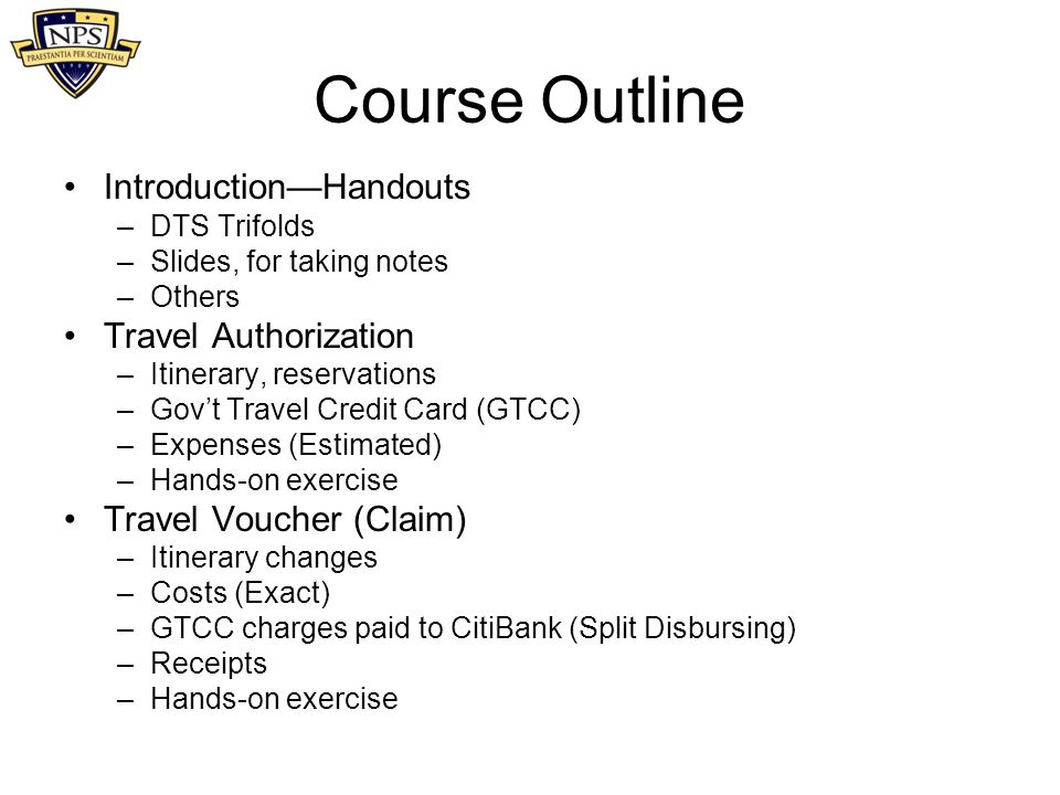 Course Outline Introduction—Handouts Travel Authorization