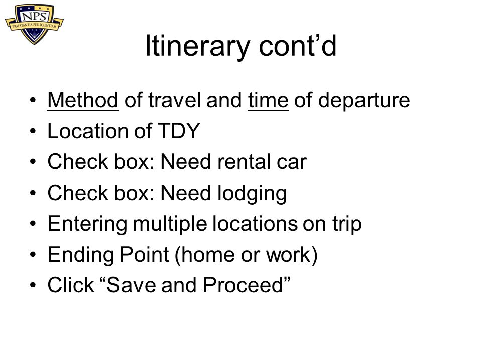 Itinerary cont'd Method of travel and time of departure