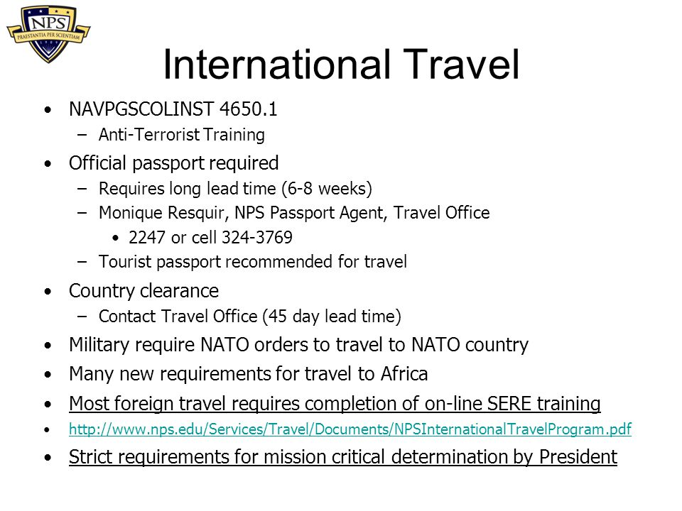 International Travel NAVPGSCOLINST 4650.1 Official passport required