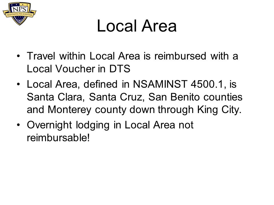 Local Area Travel within Local Area is reimbursed with a Local Voucher in DTS.