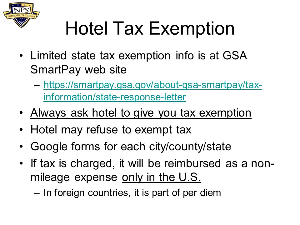 Hotel Tax Exemption Limited state tax exemption info is at GSA SmartPay web site.