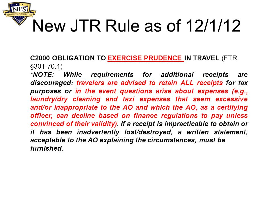 New JTR Rule as of 12/1/12 C2000 OBLIGATION TO EXERCISE PRUDENCE IN TRAVEL (FTR §301-70.1)