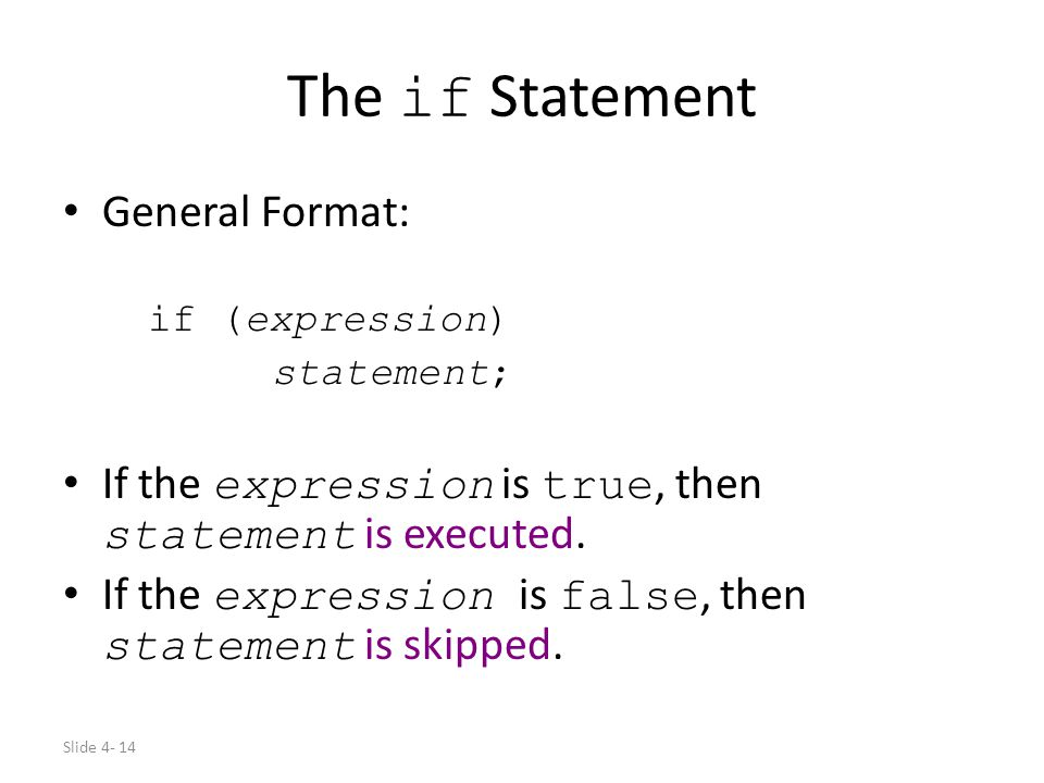 The if Statement General Format: