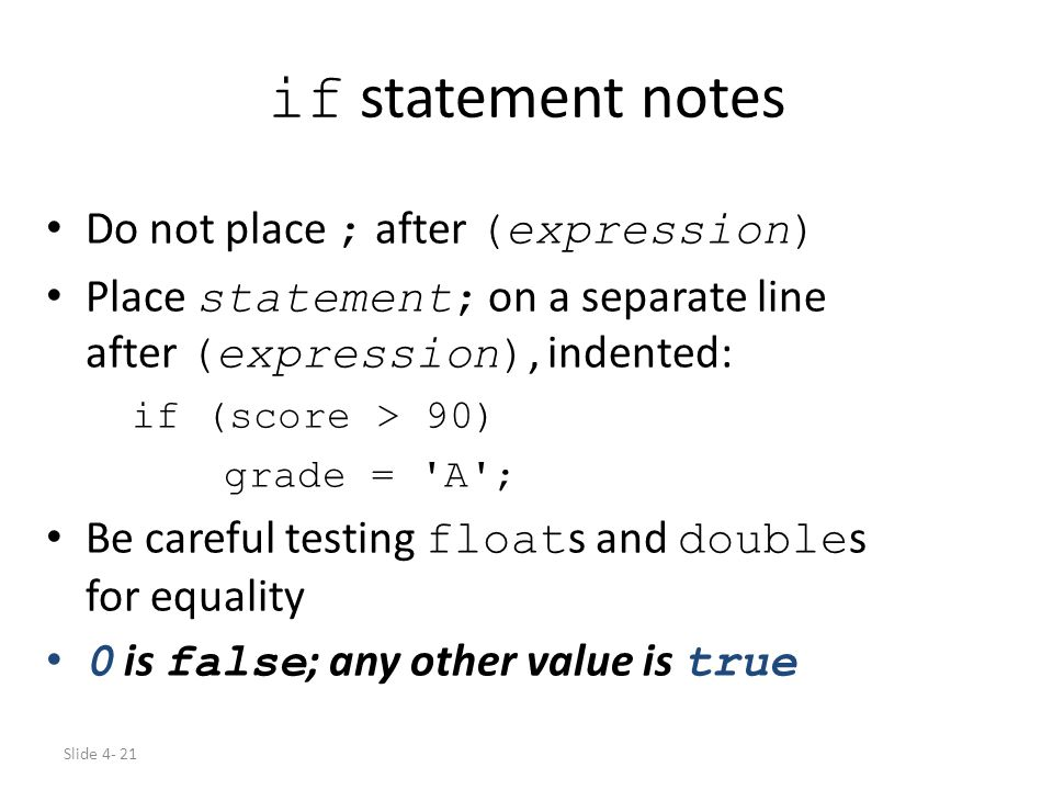 if statement notes Do not place ; after (expression)