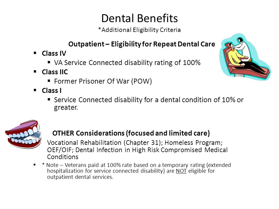 Dental Benefits *Additional Eligibility Criteria