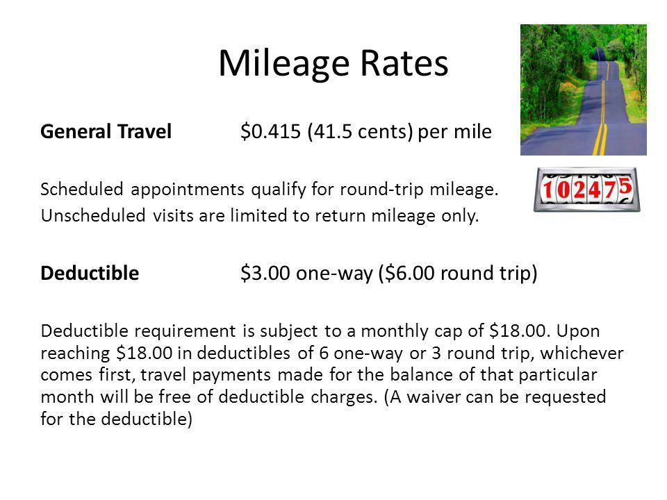 Mileage Rates General Travel $0.415 (41.5 cents) per mile