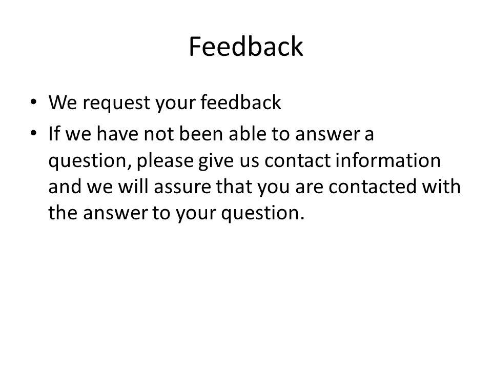 Feedback We request your feedback