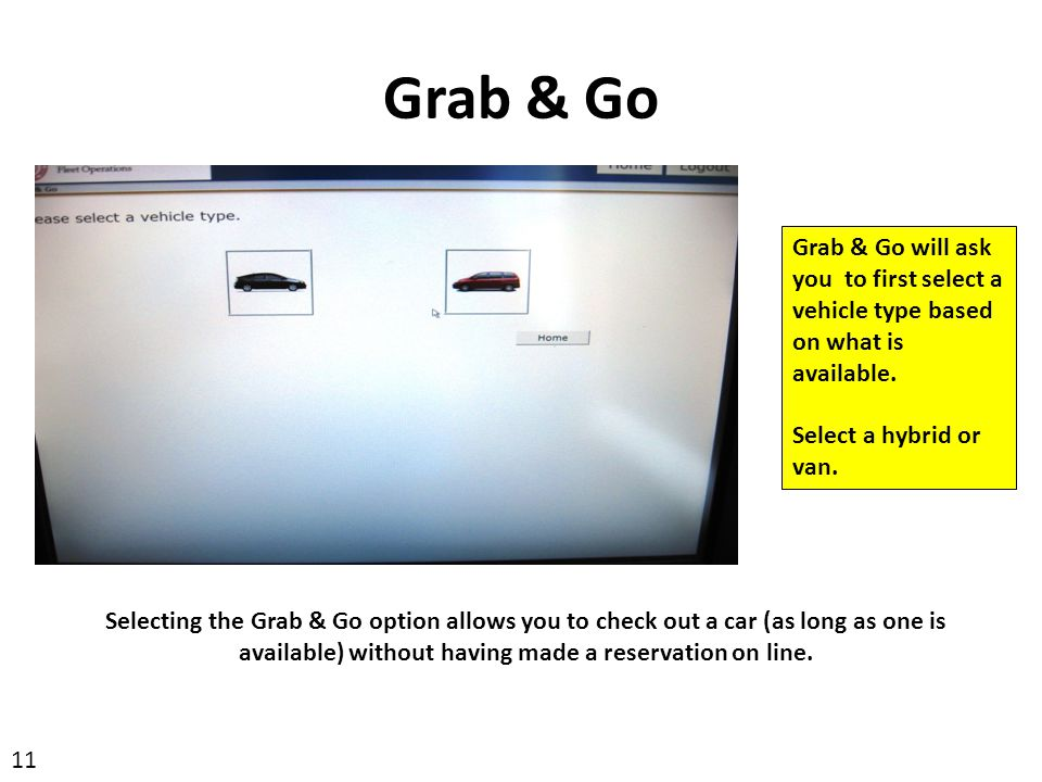 Grab & Go Grab & Go will ask you to first select a vehicle type based on what is available. Select a hybrid or van.