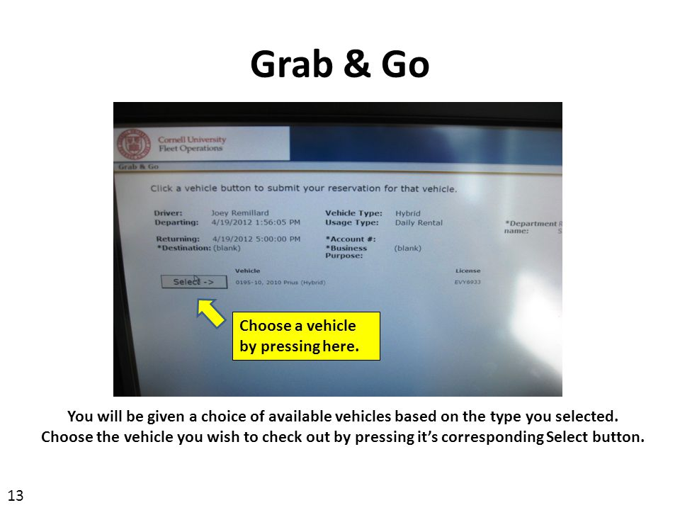 Grab & Go Choose a vehicle by pressing here.