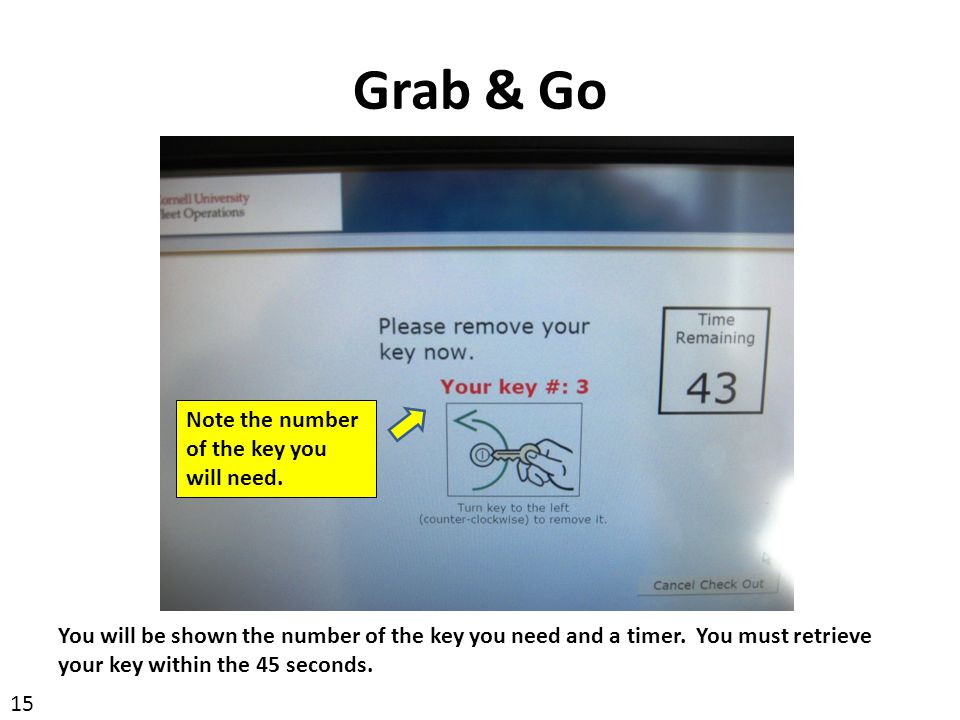 Grab & Go Note the number of the key you will need.