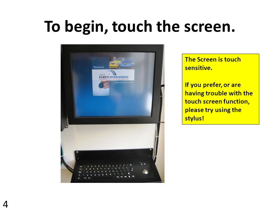 To begin, touch the screen.