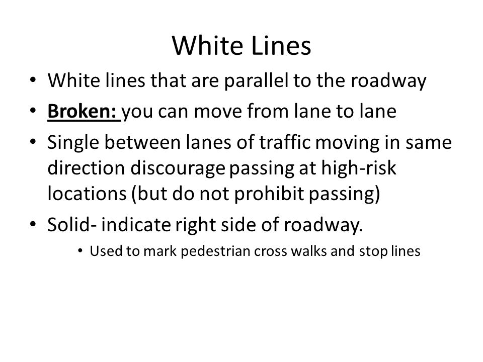 White Lines White lines that are parallel to the roadway