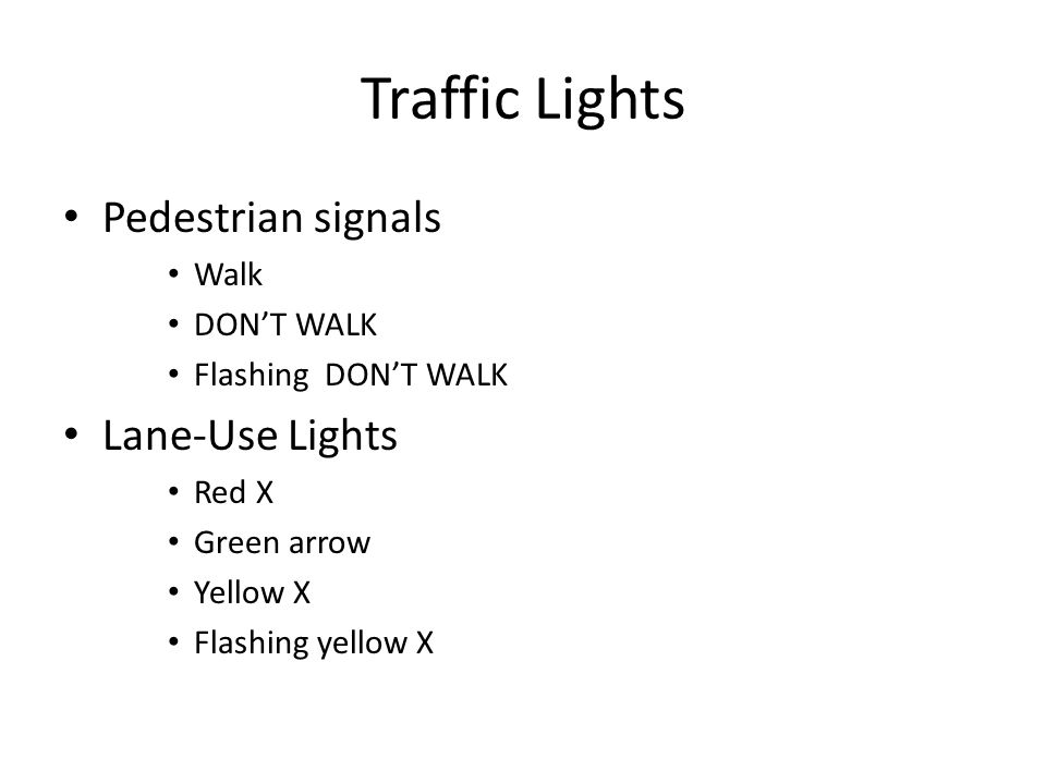 Traffic Lights Pedestrian signals Lane-Use Lights Walk DON'T WALK