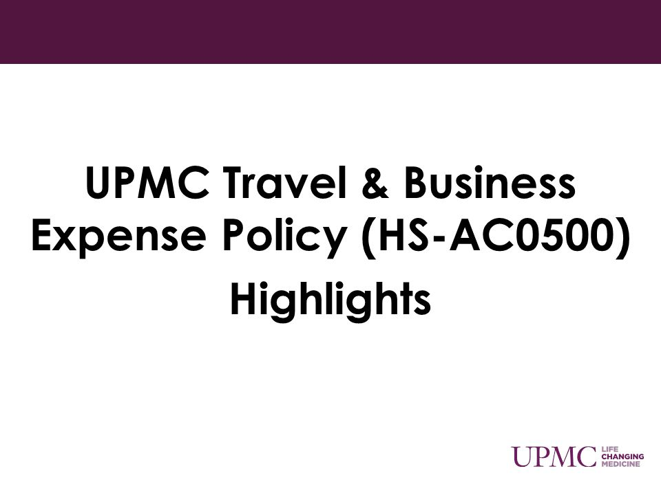 UPMC Travel & Business Expense Policy (HS-AC0500)