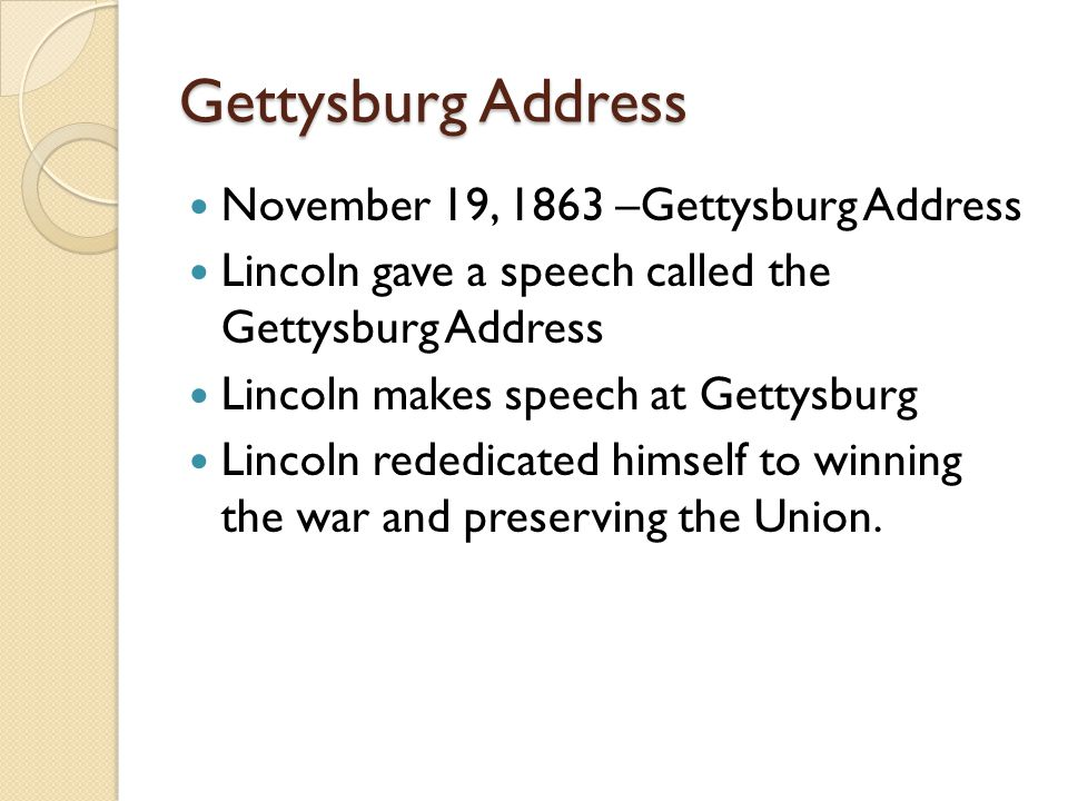 Gettysburg Address November 19, 1863 –Gettysburg Address