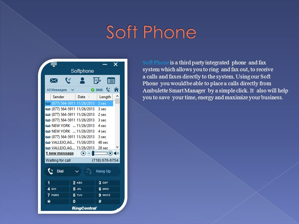 Soft Phone Soft Phone is a third party integrated phone and fax