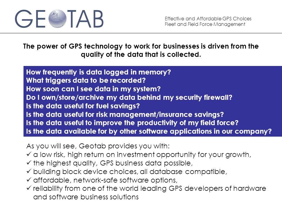 The power of GPS technology to work for businesses is driven from the quality of the data that is collected.