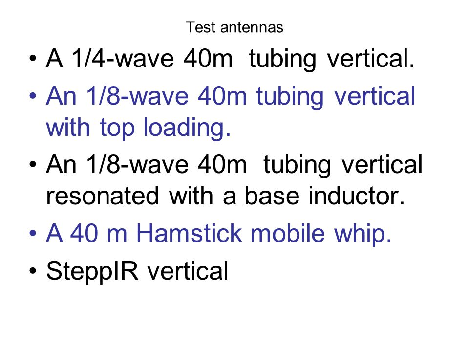 A 1/4-wave 40m tubing vertical.