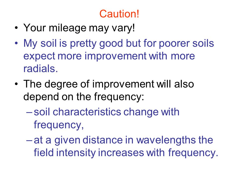 Caution! Your mileage may vary! My soil is pretty good but for poorer soils expect more improvement with more radials.