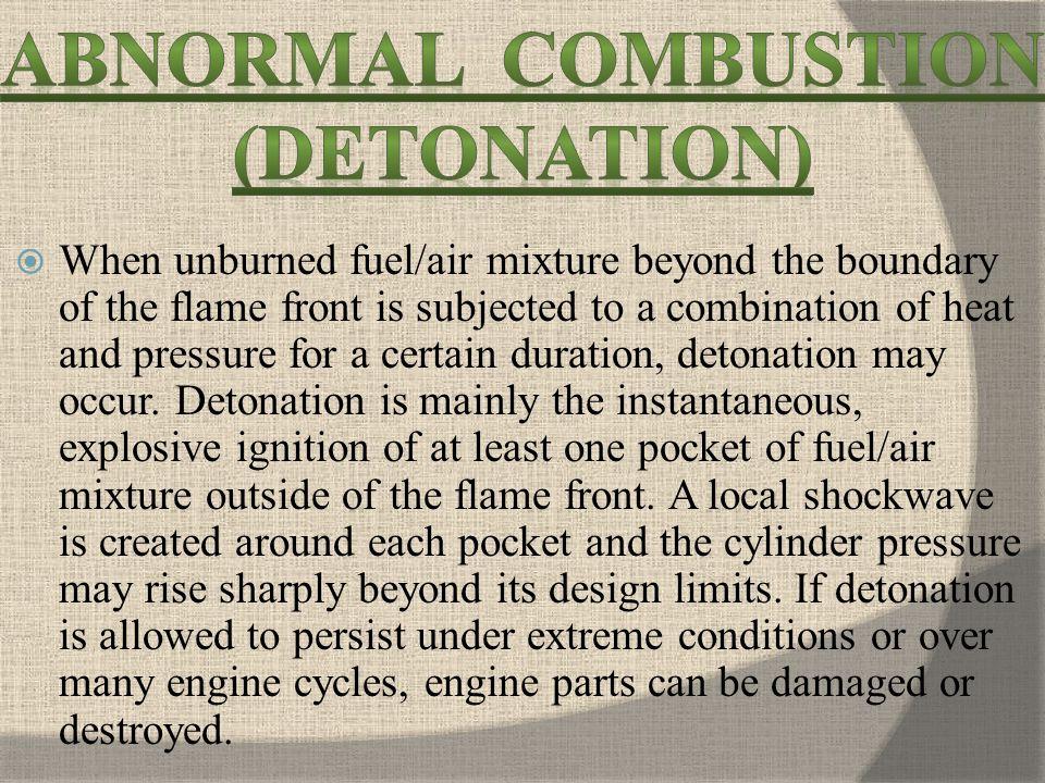 ABNORMAL COMBUSTION (DETONATION)