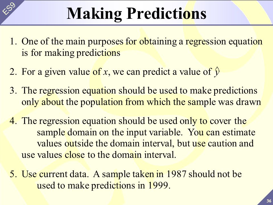 Making Predictions 1. One of the main purposes for obtaining a regression equation is for making predictions.