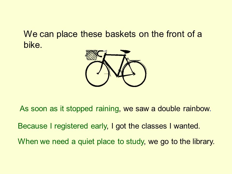 We can place these baskets on the front of a bike.