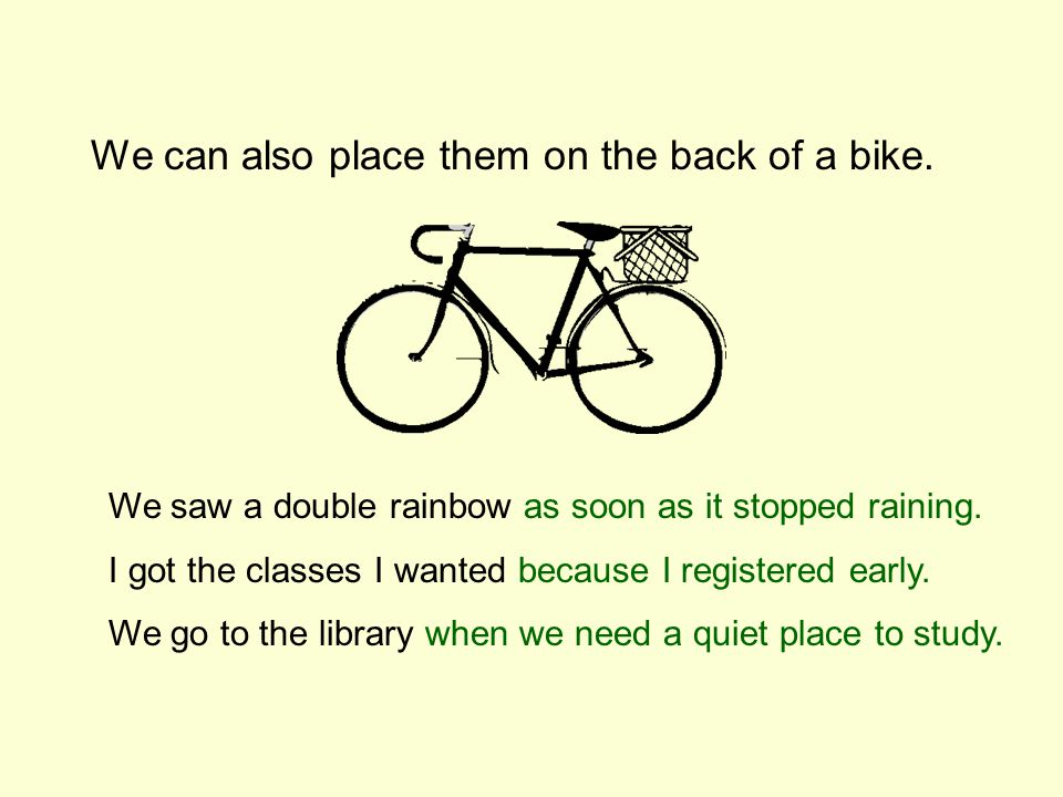 We can also place them on the back of a bike.