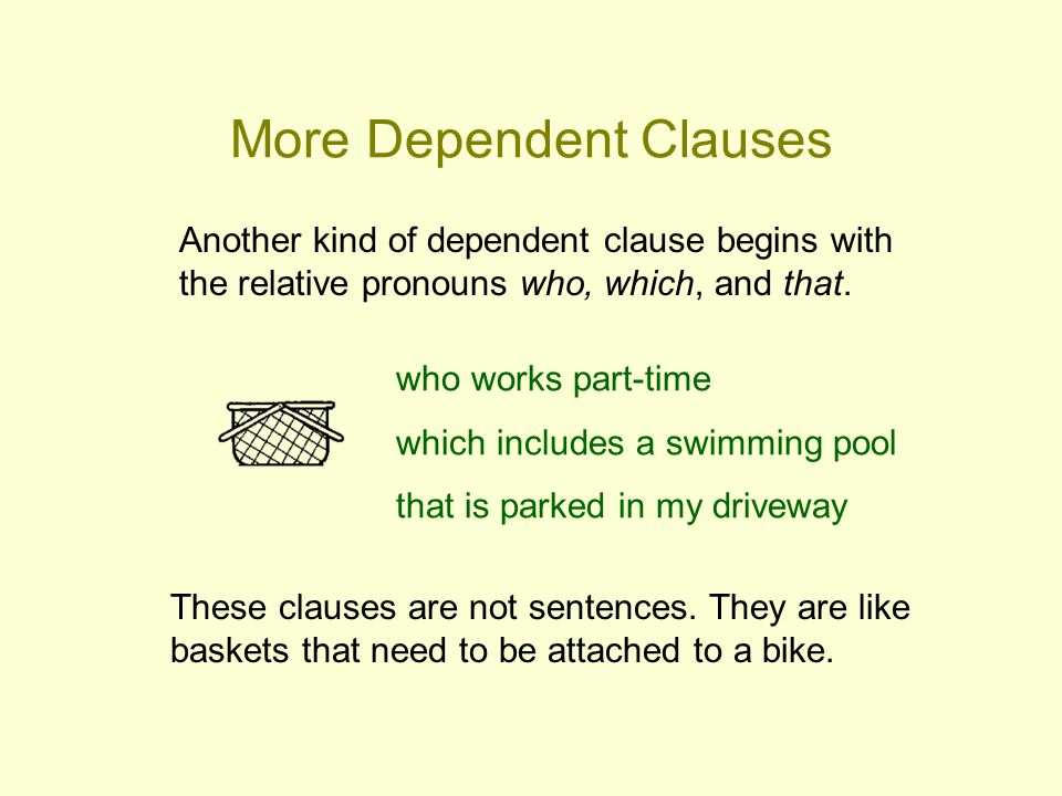 More Dependent Clauses