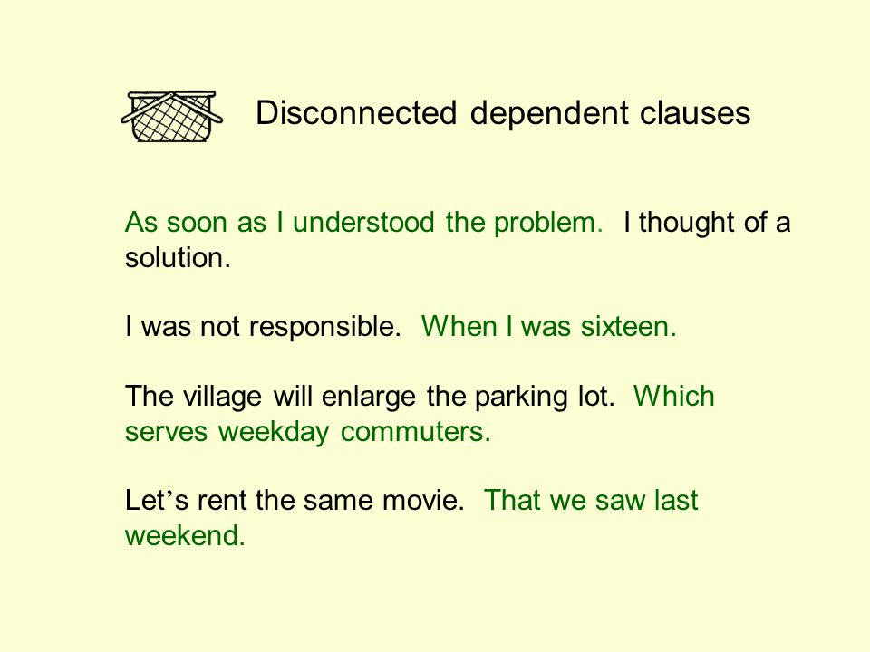 Disconnected dependent clauses