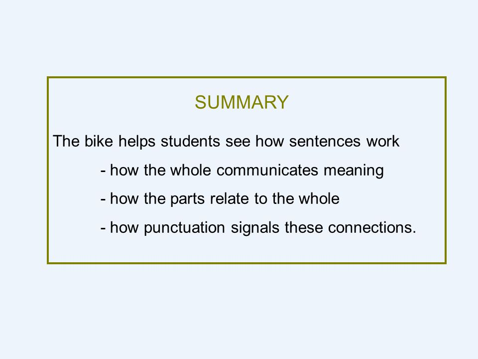 SUMMARY The bike helps students see how sentences work