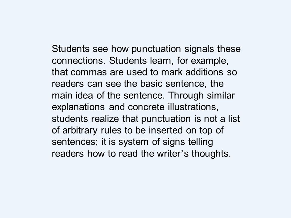 Students see how punctuation signals these connections