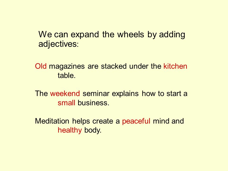 We can expand the wheels by adding adjectives: