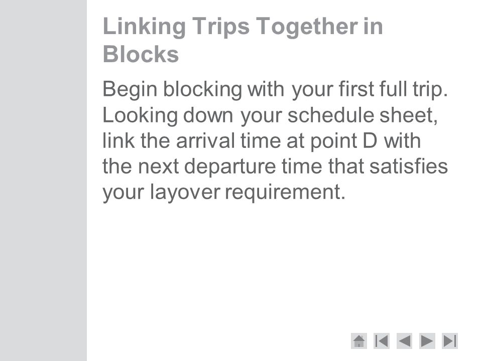 Linking Trips Together in Blocks