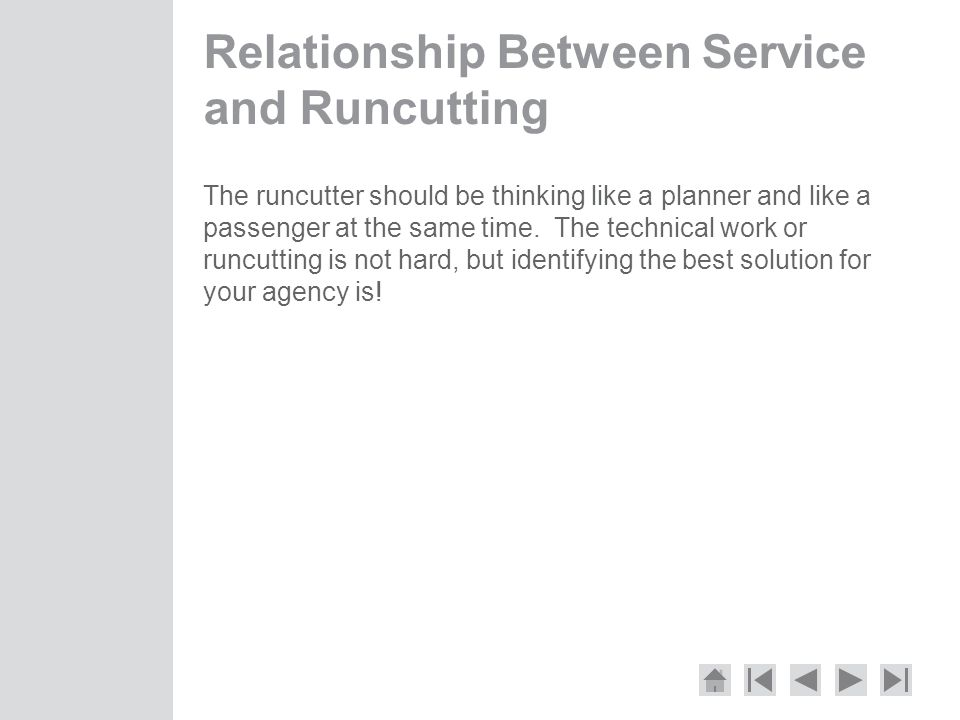 Relationship Between Service and Runcutting